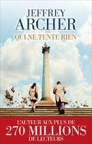 Couverture du livre « Qui ne tente rien » de Jeffrey Archer aux éditions Les Escales