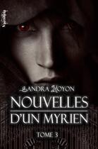Couverture du livre « Nouvelles d'un Myrien t.3 » de Sandra Moyon aux éditions Valentina
