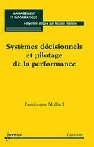 Couverture du livre « Systèmes décisionnels et pilotage de la performance » de Dominique Mollard aux éditions Hermes Science Publications