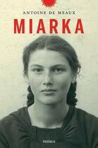 Couverture du livre « Miarka » de Antoine De Meaux aux éditions Phebus