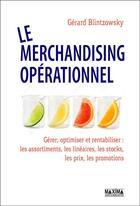 Couverture du livre « Le merchandising opérationnel » de Gerard Blintzowsky aux éditions Maxima Laurent Du Mesnil