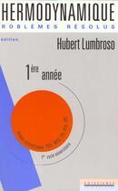Couverture du livre « Problemes Resolus De Thermodynamique Et Statique Des Fluides T.1 » de Hubert Lumbroso aux éditions Ediscience