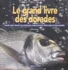 Couverture du livre « Le Grand Livre Des Dorades » de Arnaud Filleul aux éditions Lariviere