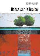 Couverture du livre « Danse sur la braise ; chronique d'un burn-out » de Robert Douillet aux éditions Baudelaire