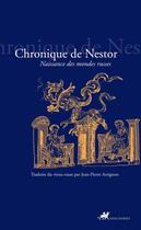 Couverture du livre « Chronique de Nestor ; naissance des mondes russes » de Nestor/ aux éditions Anacharsis