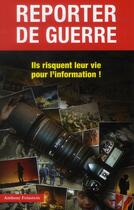 Couverture du livre « Reporter de guerre ; ils risquent leur vie pour l'information ! » de Anthony Feinstein aux éditions Altipresse