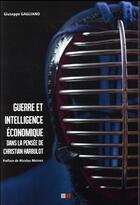 Couverture du livre « Guerre et intelligence économique dans la pensée de Christian Harbulot » de Gagliano Giuseppe aux éditions Va Press