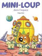 Couverture du livre « Mini-Loup dans l'espace » de Philippe Matter aux éditions Hachette Enfants