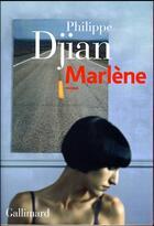 Couverture du livre « Marlène » de Philippe Djian aux éditions Gallimard