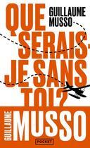 Couverture du livre « Que serais-je sans toi ? » de Guillaume Musso aux éditions Pocket