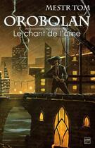 Couverture du livre « Orobolan, le chant de l'âme » de Mestr Tom aux éditions Lokomodo