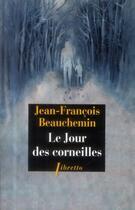 Couverture du livre « Le jour des corneilles » de Jean-Francois Beauchemin aux éditions Libretto