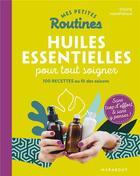 Couverture du livre « Mes petites routines ; huiles essentielles pour tout soigner » de Sylvie Hampikian aux éditions Marabout