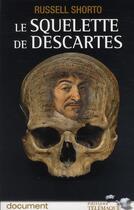 Couverture du livre « Le squelette de Descartes » de Russel Shorto aux éditions Telemaque