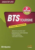 Couverture du livre « Objectif BTS ; BTS tourisme ; nouveaux programmes (3e édition) » de Melanie Chagneau et Laurent Gayard et Michele Villon et Alexandra Prudhomme aux éditions Studyrama