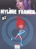 Couverture du livre « Mylene farmer de a à z » de Florence Rajon aux éditions L'express