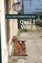 Couverture du livre « Quai 1 voie A » de Eric Deverrewaere aux éditions Yvelinedition