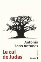 Couverture du livre « Le cul de Judas » de Antonio Lobo Antunes aux éditions Metailie
