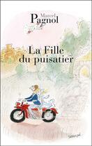 Couverture du livre « La fille du puisatier » de Marcel Pagnol aux éditions Fallois