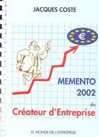 Couverture du livre « Memento 2002 Du Createur D'Entreprise » de Jacques Coste aux éditions Monde De L'entreprise
