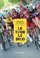 Couverture du livre « Le tour ; le dico » de Francois Thomazeau aux éditions En Exergue