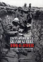 Couverture du livre « Encyclopédie de la Grande Guerre ; 1914-1918 » de Jean-Jacques Becker et Stephane Audoin-Rouzeau aux éditions Bayard