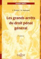 Couverture du livre « Les grands arrêts du droit pénal général (8e édition) » de Jean Pradel et Andre Varinard aux éditions Dalloz