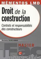 Couverture du livre « Droit de la construction ; contrats et responsabilités des constructeurs » de Marianne Faure-Abbad aux éditions Gualino