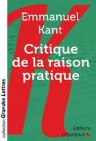 Couverture du livre « Critique De La Raison Pratique Grands Caracteres » de Kant E aux éditions Ligaran