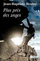 Couverture du livre « Plus près des anges » de Jean-Baptiste Bester aux éditions Vdb
