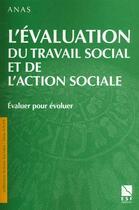 Couverture du livre « L'Evaluation Du Travail Social Et De L'Action Sociale » de Anas aux éditions Esf