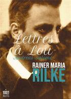 Couverture du livre « Lettres à Lou Andreas-Salomé » de Rainer Maria Rilke aux éditions Mille Et Une Nuits