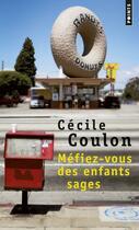 Couverture du livre « Méfiez-vous des enfants sages » de Cecile Coulon aux éditions Points