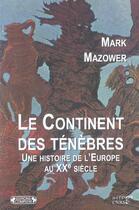 Couverture du livre « Le continent des tenebres » de Mazower. Mark/M aux éditions Complexe