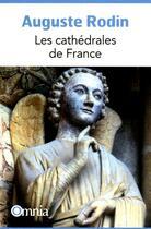 Couverture du livre « Les cathédrales de France » de Auguste Rodin aux éditions Omnia