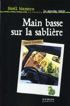 Couverture du livre « Main Basse Sur La Sabliere » de Daniel Cattelain aux éditions Syros