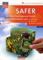 Couverture du livre « SAFER ; sociétés d'aménagement foncier et d'établissement rural (3e édition) » de Jacques Lachaud aux éditions France Agricole