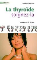 Couverture du livre « Thyroide soignez-la » de Veronique Meglioli aux éditions Delville
