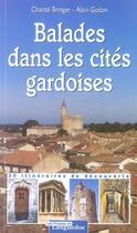 Couverture du livre « Balades dans les cités gardoises » de Alain Godon et Chantal Bringer aux éditions Nouvelles Presses Du Languedoc