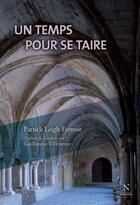 Couverture du livre « Un temps pour se taire » de Patrick Leigh Fermor aux éditions Nevicata