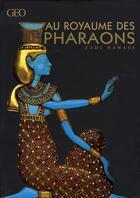 Couverture du livre « Au royaume des pharaons » de Zahi Hawass aux éditions Geo