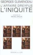Couverture du livre « L'affaire Dreyfus ; l'iniquité » de Georges Clemenceau aux éditions Memoire Du Livre