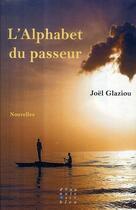 Couverture du livre « L'alphabet du passeur » de Joel Glaziou aux éditions D'un Noir Si Bleu
