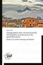 Couverture du livre « Géographie des communauté s'immigrées et processus de gentrification » de Robin Stunzi aux éditions Presses Academiques Francophones