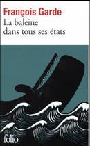 Couverture du livre « La baleine dans tous ses états » de Francois Garde aux éditions Gallimard