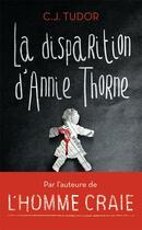 Couverture du livre « La disparition d'Annie Thorne » de C. J. Tudor aux éditions J'ai Lu