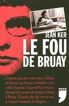 Couverture du livre « Le Fou De Bruay » de Jean Ker aux éditions Prive