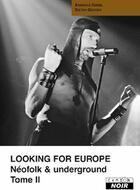 Couverture du livre « Looking for Europe t.2 ; néofolk & underground » de Dieter Gerten aux éditions Camion Blanc