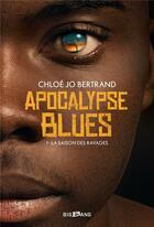 Couverture du livre « Apocalypse blues T.1 ; la saison des ravages » de Chloe Jo Bertrand aux éditions Bragelonne