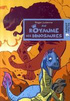 Couverture du livre « Au royaume des dinosaures » de Judenne-R aux éditions Rageot